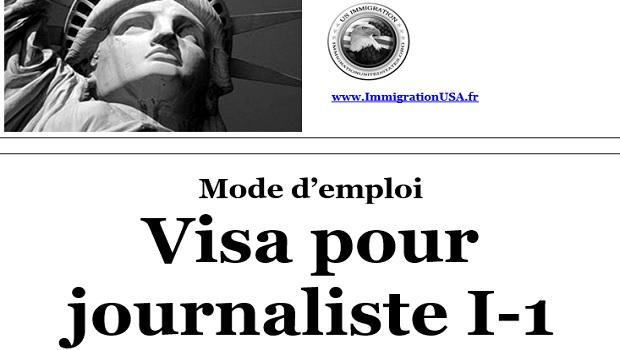 visa i-1 américain pour les journalistes et les représentants des médias étrangers